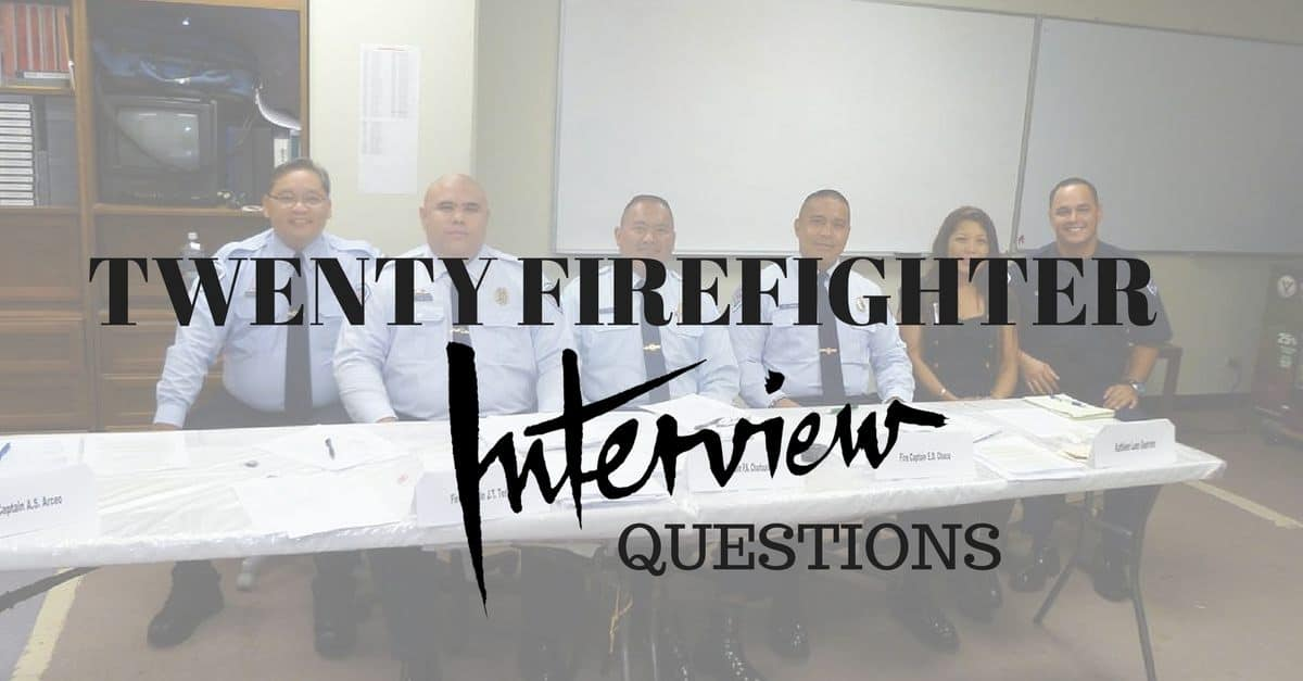 Sample Interview Questions 20 Sample Firefighter Interview Questions