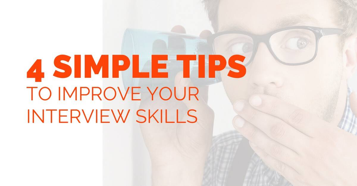 4 tips interview skills 4 Tips to Improve Your Interview Skills